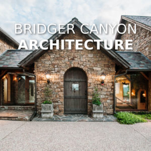 Bridger Canyon Architecture