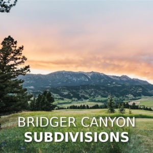 Bridger Canyon Subdivisions