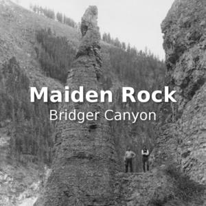 Maiden Rock Bridger Canyon